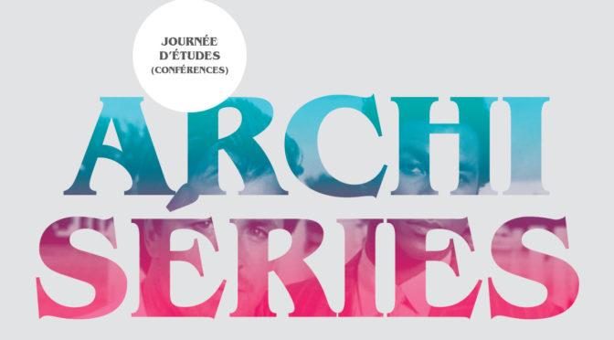 Julie Ambal à la journée d'études Archiséries   7 mars 2020