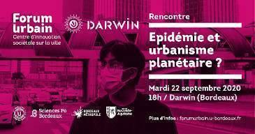 Rencontre #26 du Forum urbain : Epidémie et urbanisation planétaire ; quels liens, quels remèdes ? | 29/09/2020