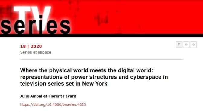 Monde physique et monde numériques interrogés au prisme de séries sur NYC | article TV SERIES