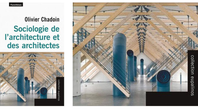 Nouvelle PARUTION «Sociologie de l'architecture et des architectes» | Olivier Chadoin