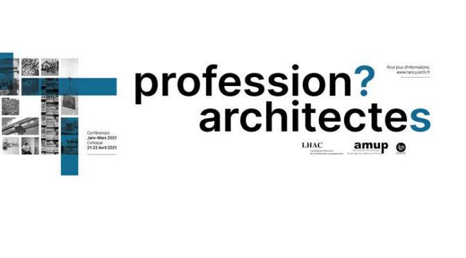 «PROFESSION OU CHAMP ARCHITECTURAL ? ENTRE TENSION ET PRESSION» | conférence d'Olivier Chadoin | 16/03/2021